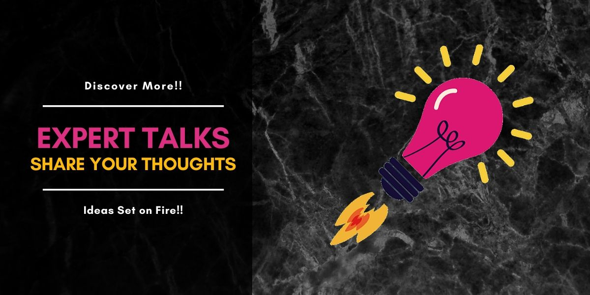 Expert Talks- Thoughts from Leaders