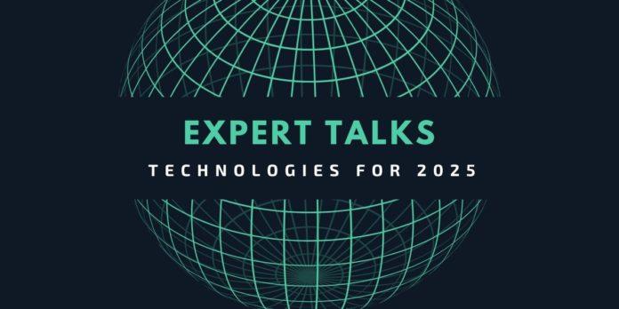 Technologies for 2025 - Expert Talks