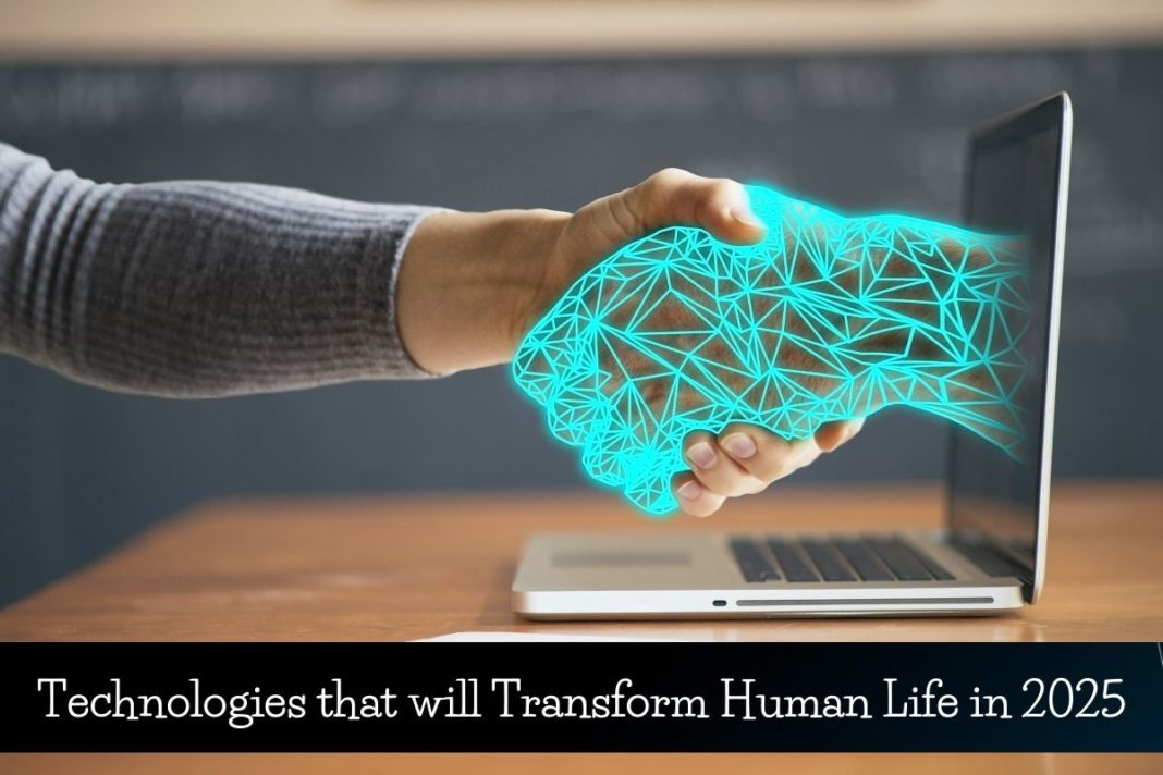 Technologies that will Transform Human Life in 2025