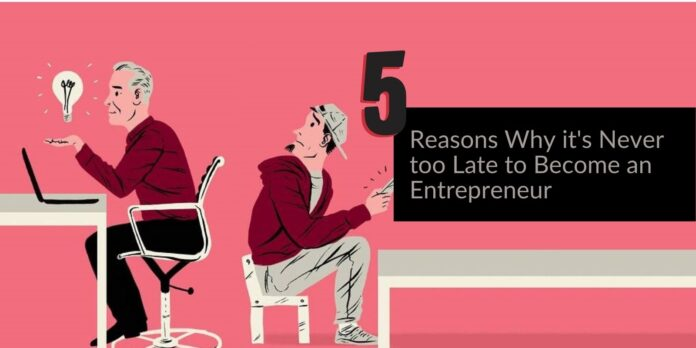 It's Never Too Late to Become an Entrepreneur